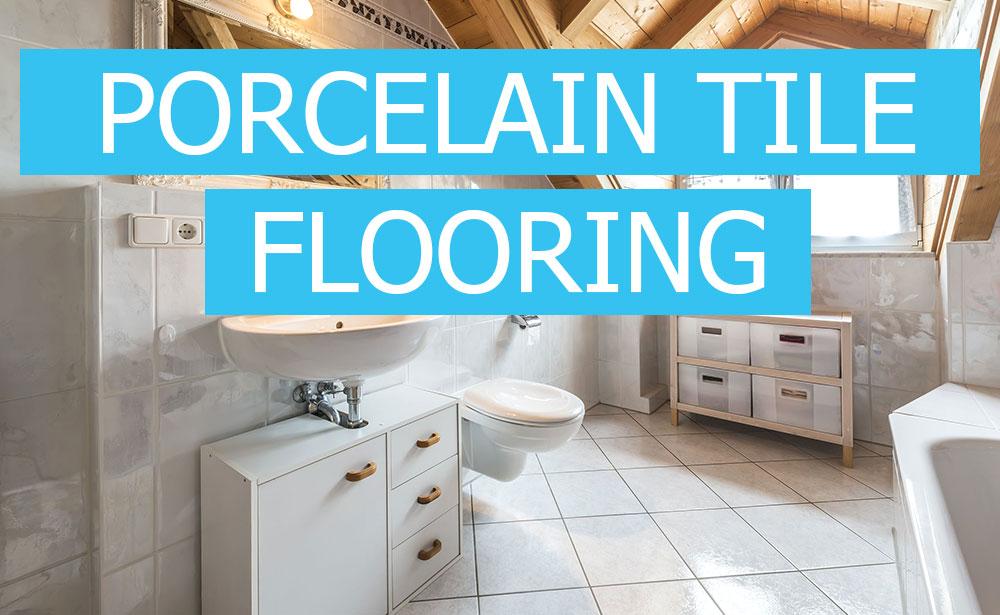 Porcelain Tile Flooring Advantages