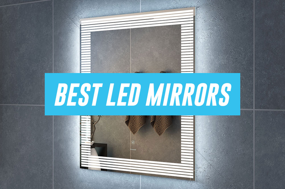 Best LED Mirrors For Bathrooms